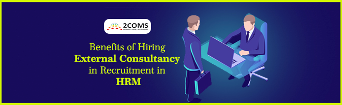 Benefits of Hiring External Consultancy