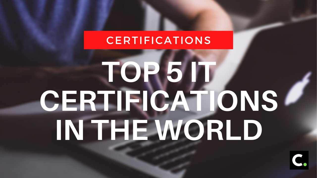 Top 5 IT certifications in the world