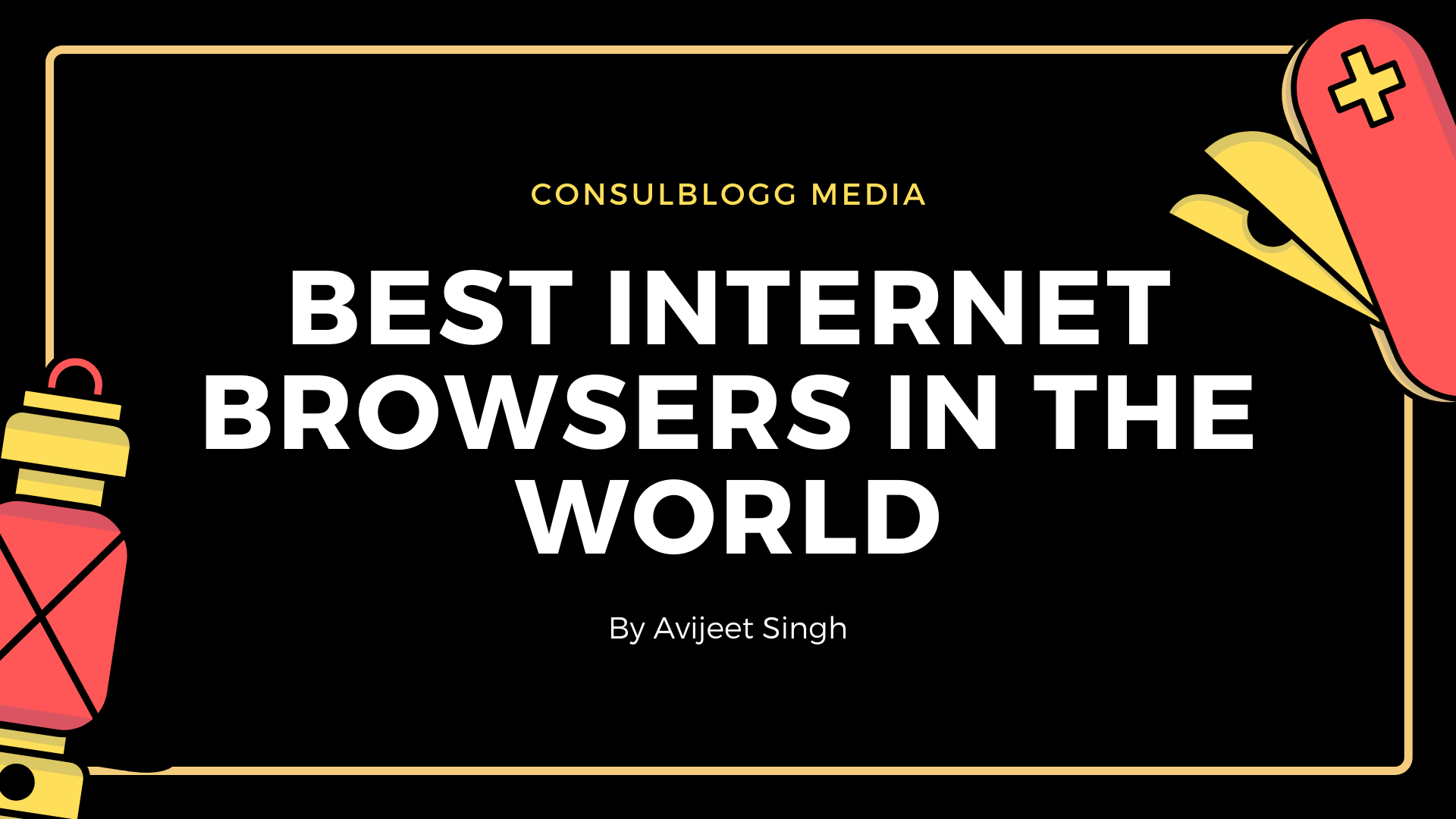 Best internet browsers in the world