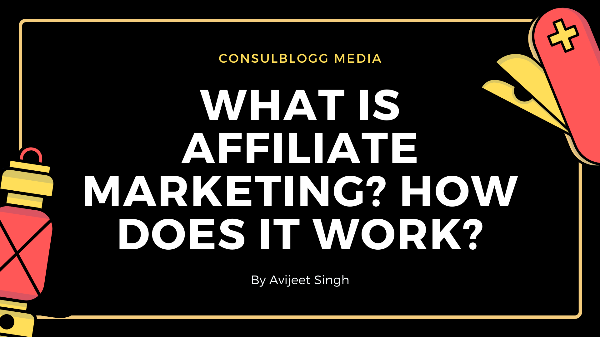 What Is Affiliate Marketing How Does It Work