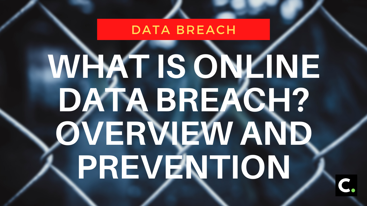 What Is Online Data Breach? Overview And Prevention