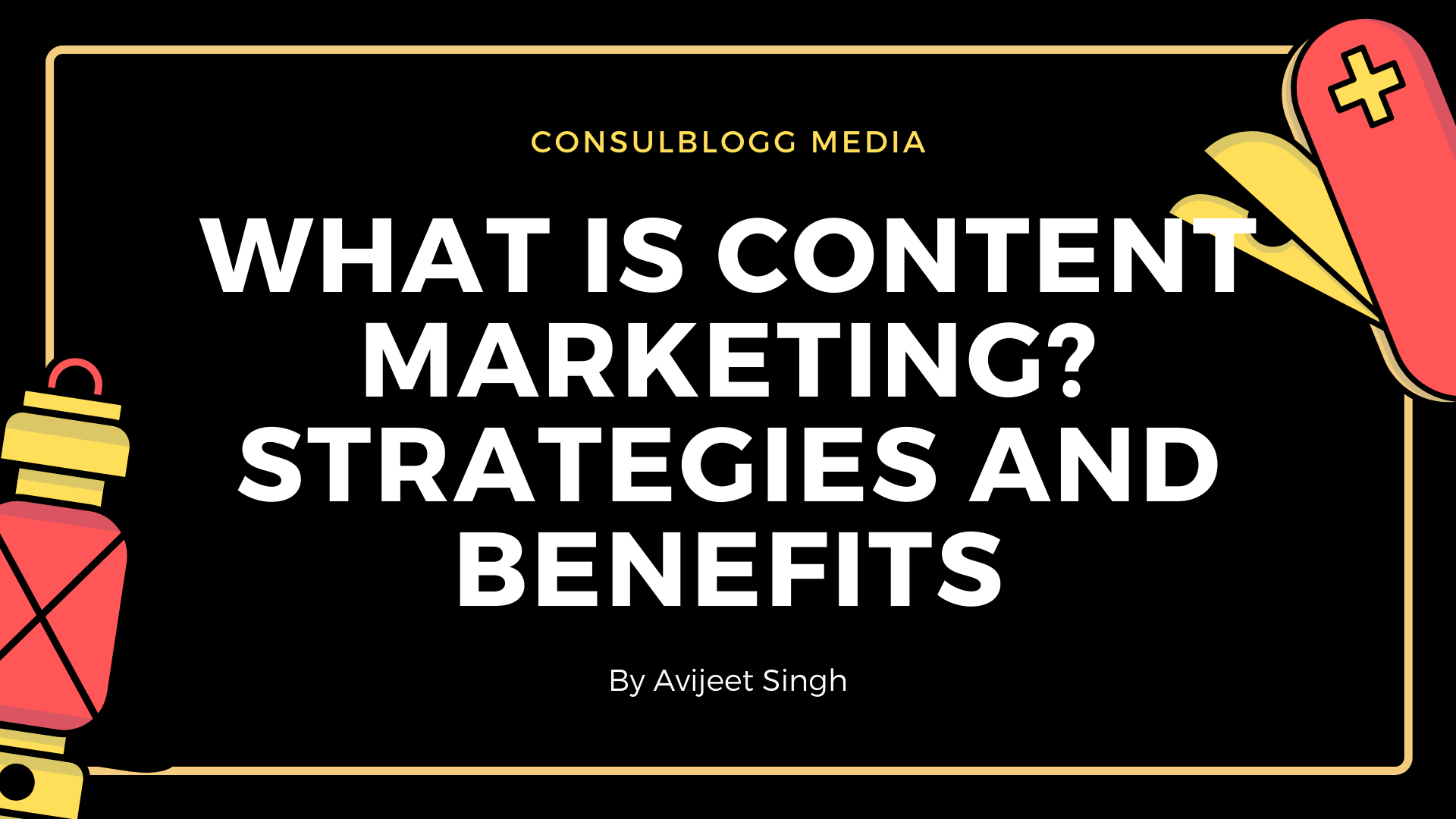 What is content marketing strategies and benefits