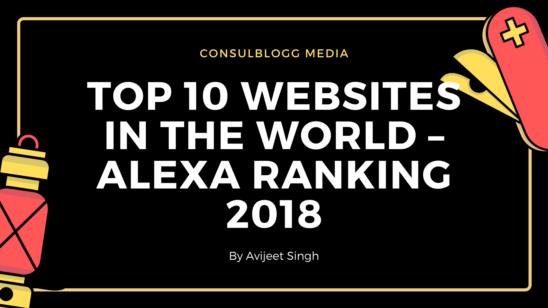 Top 10 Websites In The World – Alexa Ranking 2018