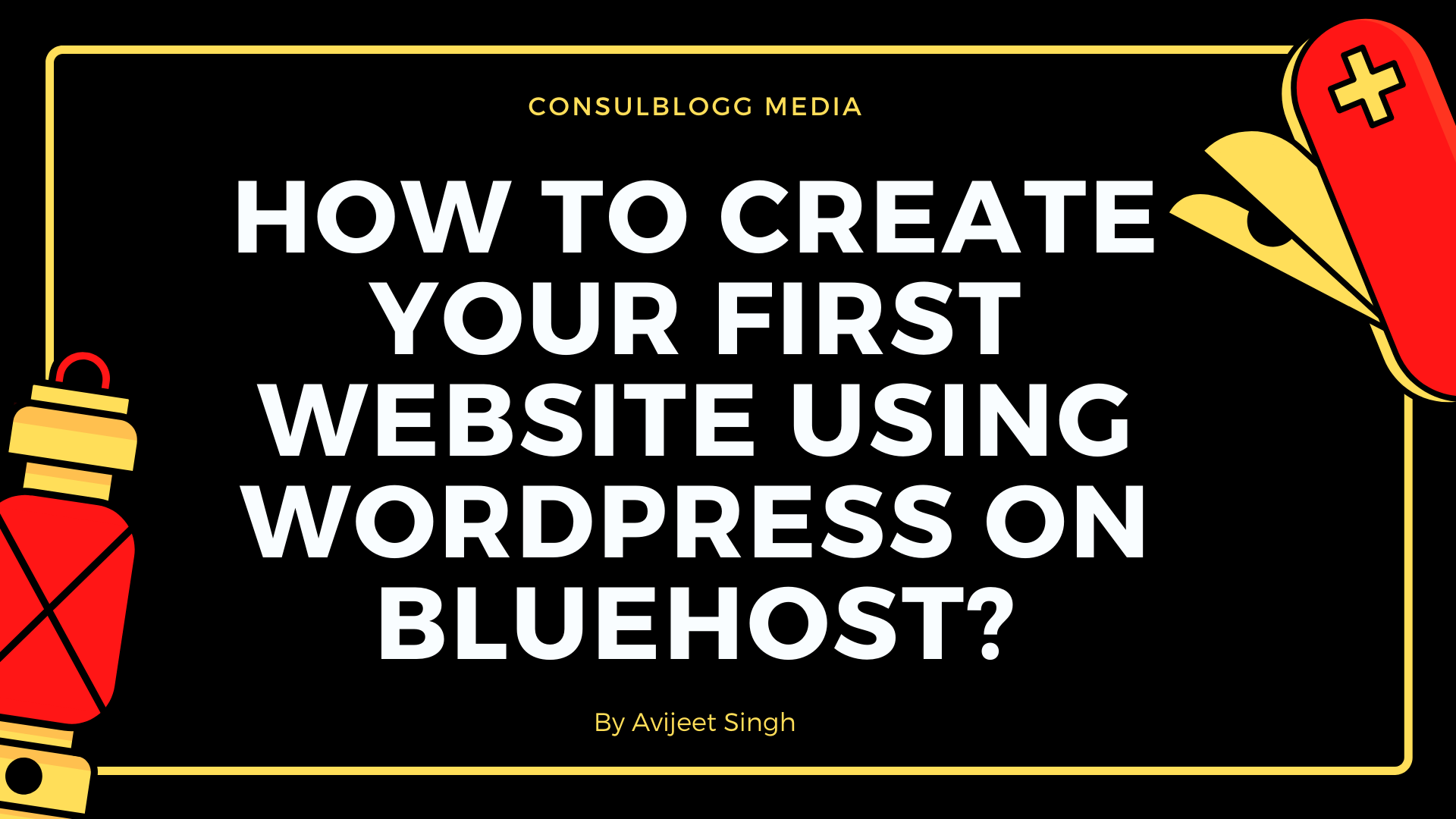 How to create your first website using WordPress on Bluehost?
