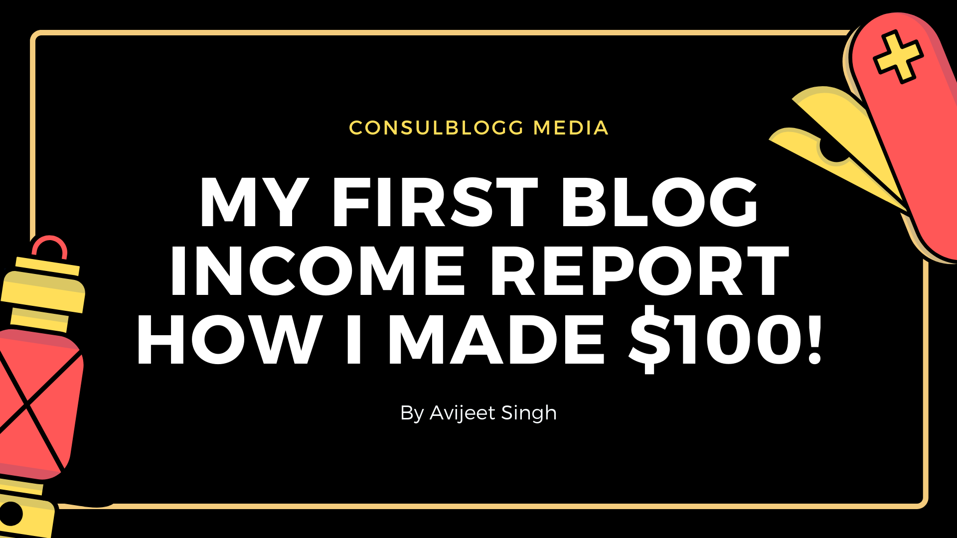 How I Made My First $100 From Blogging