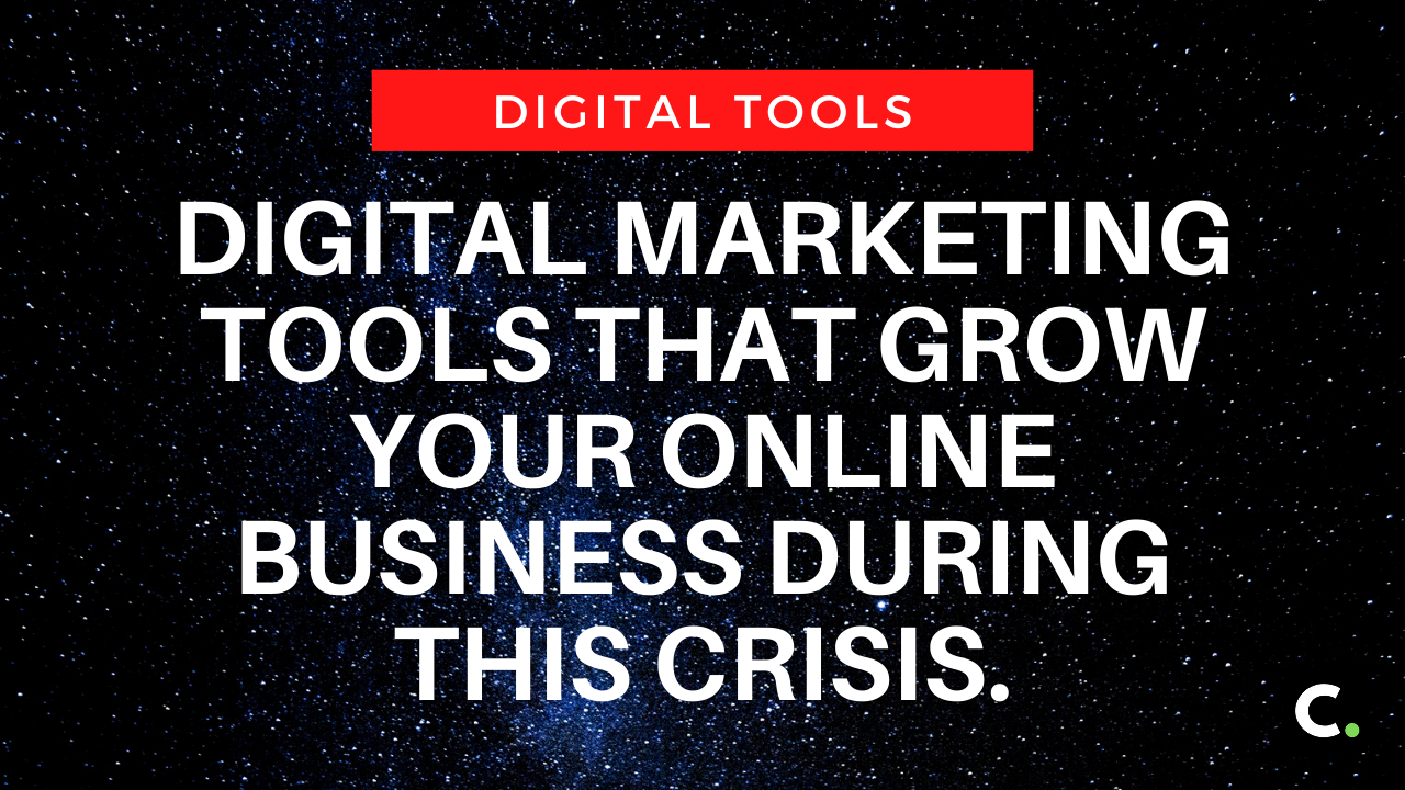 Digital marketing tools that grow your online business during this crisis.