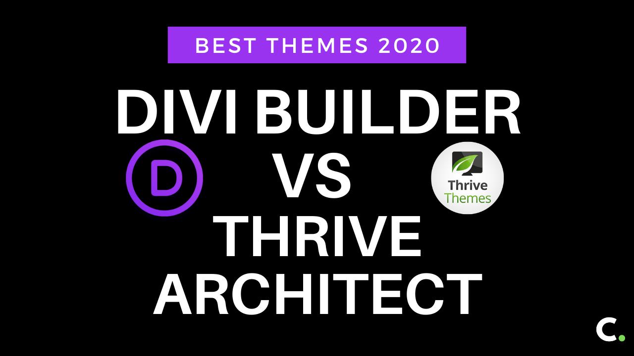 Divi Builder vs Thrive Architect: Best themes 2020
