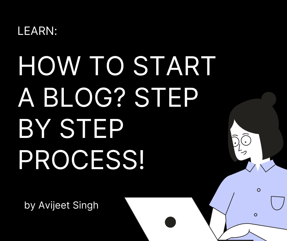 HOW TO START A BLOG? STEP BY STEP PROCESS!
