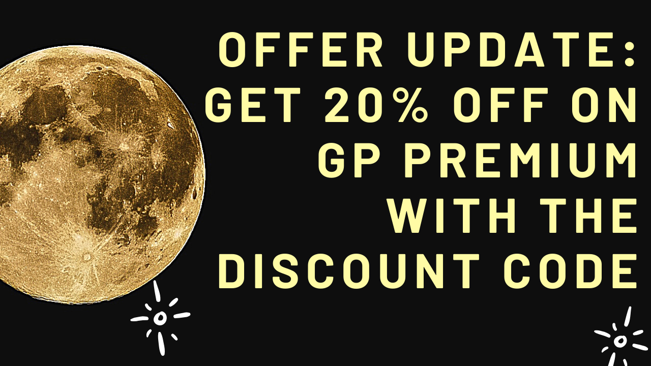 Offer update: Get 20% off on GP Premium with the discount code