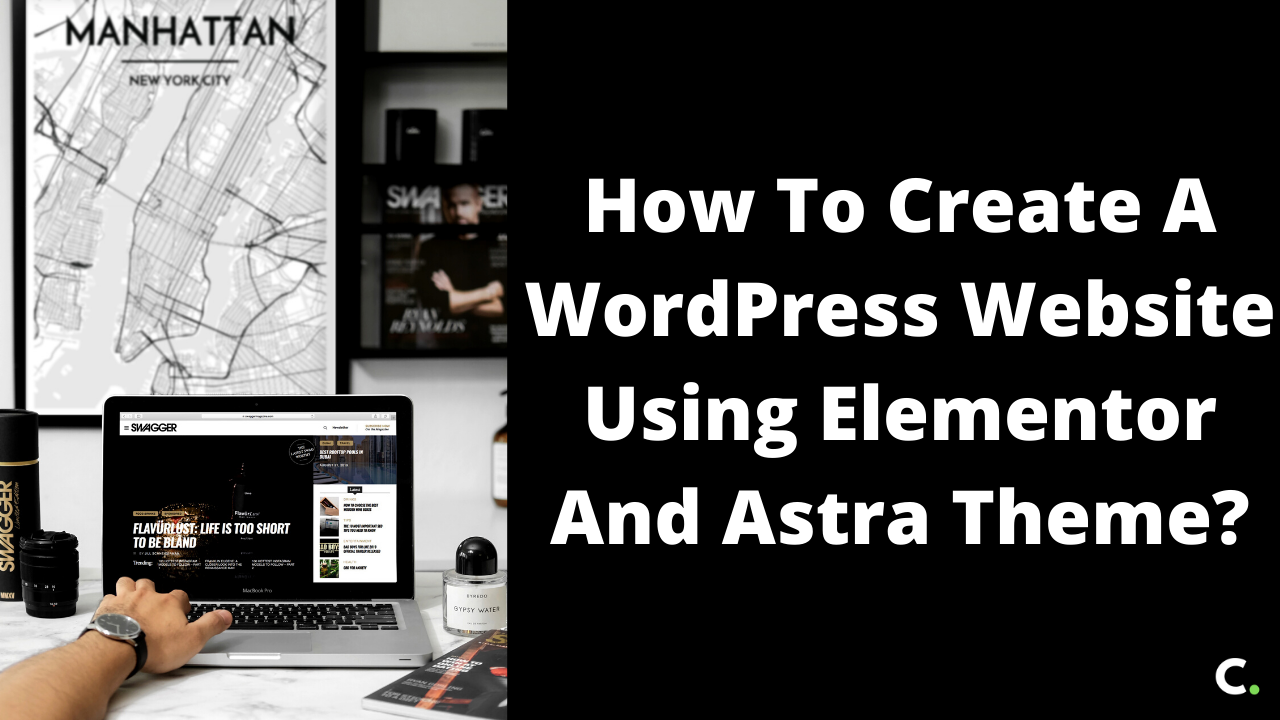 How to create a WordPress website using Elementor and Astra theme?