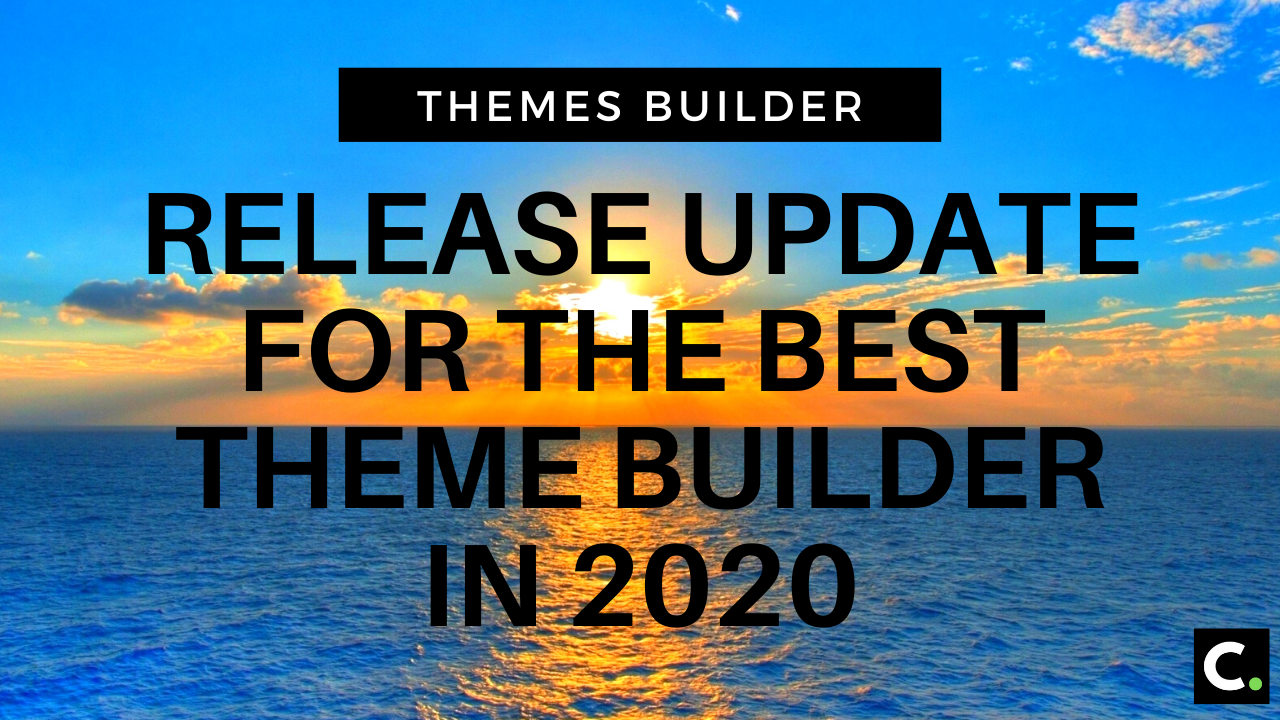 Release update for the best theme builder in 2020