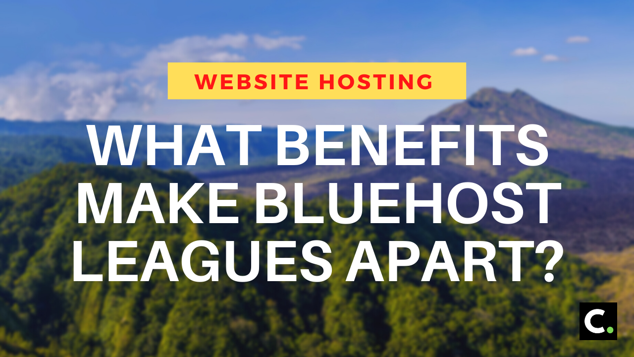 What benefits make Bluehost leagues apart?