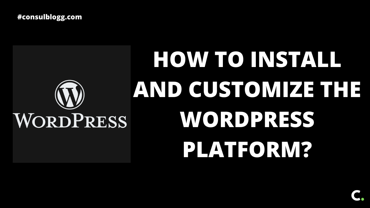 How to install and customize the WordPress platform_