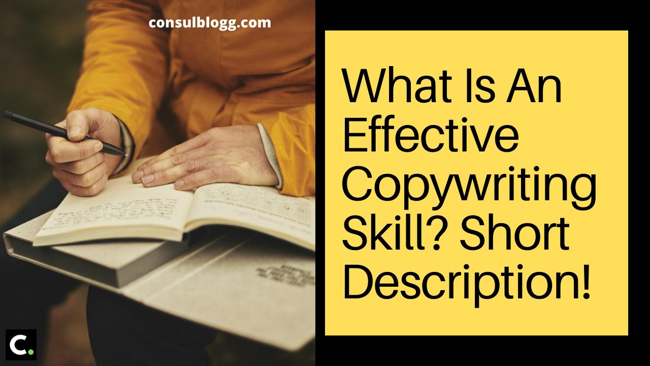 What is an effective Copywriting skill? Short description!