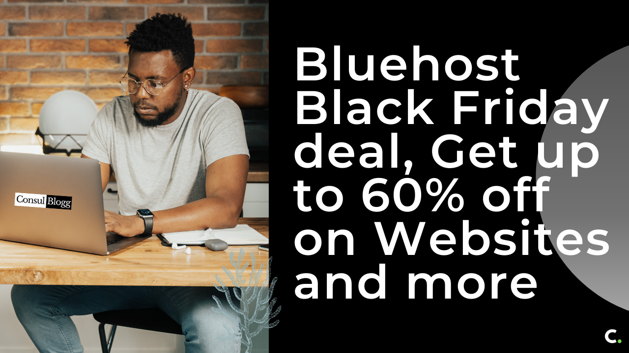 Bluehost Black Friday deal, Get up to 60% off on Websites and more