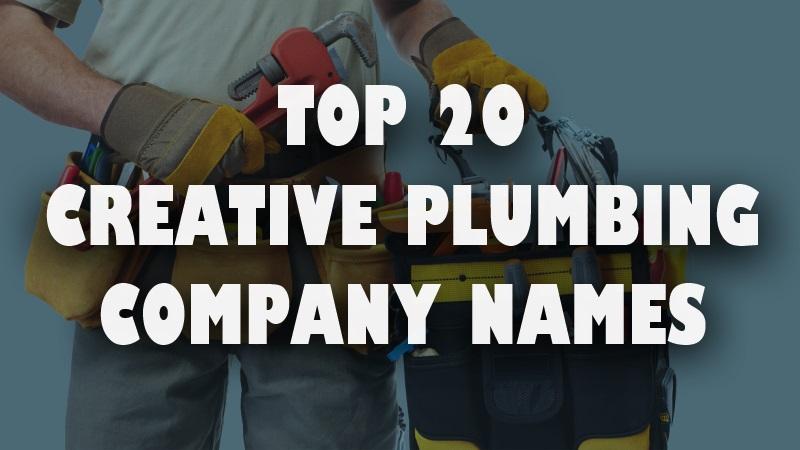 Top 20 Creative Plumbing Company Names