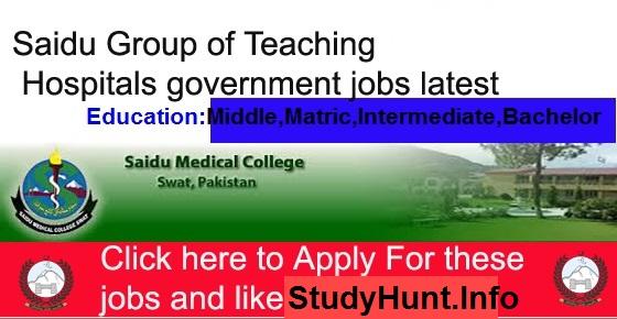 Jobs In Saidu Group of Teaching Hospitals Swat 07 May 2019
