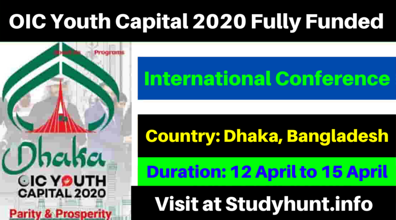 OIC Youth Capital 2020 International Conference in Bangladesh (Fully Funded)