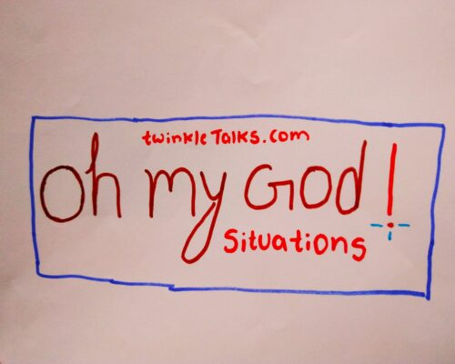 """""""Oh My God!"""" situations"""