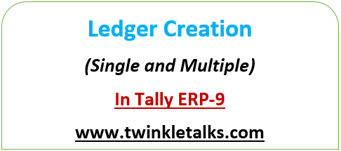 Ledger Creation (Single & Multiple) in Tally ERP-9.