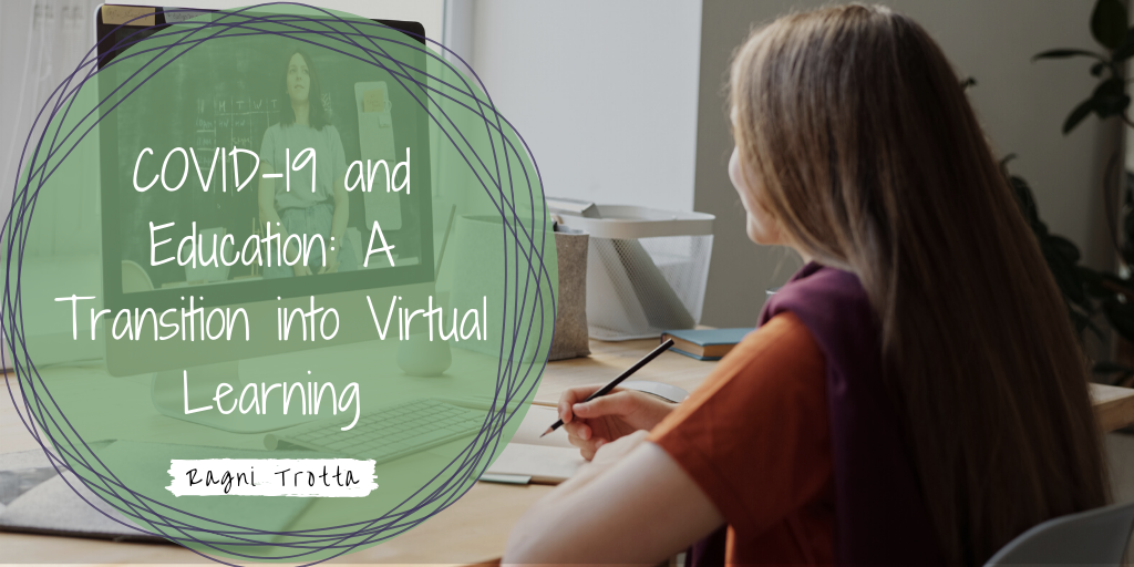 COVID-19 and Education: A Transition into Virtual Learning