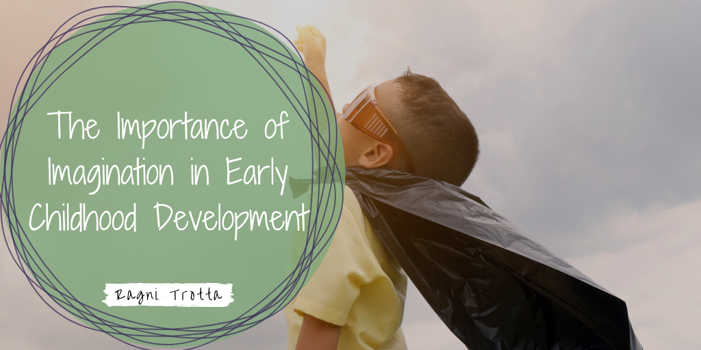 The Importance of Imagination in Early Childhood Development