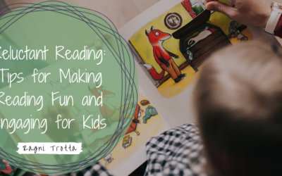Reluctant Reading: Tips for Making Reading Fun and Engaging
