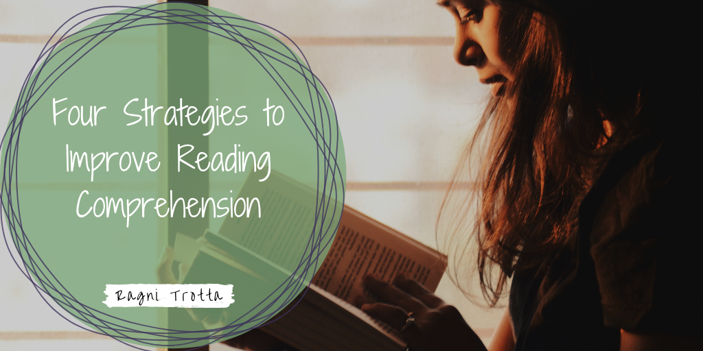 Four Strategies to Improve Reading Comprehension