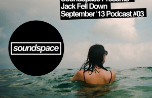 soundspace presents jack fell down podcast #03