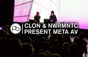 See CLON & NWRMNTC Present Recent Collaborations and Their New AV Project META