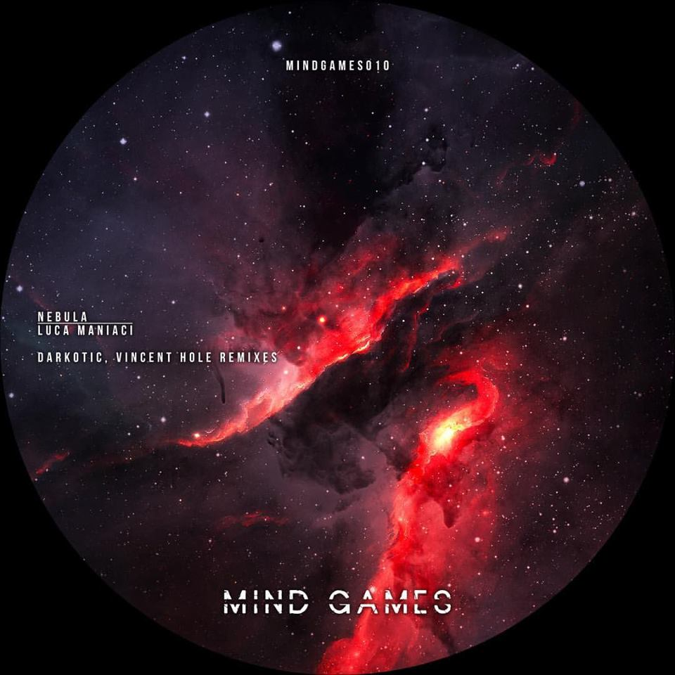 Luca Maniaci - Nebula (Vincent Hole Remix) [Techno] Mind Games Recordings release is a thumping, atmospheric techno that would be adored by techno DJs such as Ben Klock, Sam Paganini and Joseph Capriati. As the track title suggests, its synths and bassline will take you to the outer space.