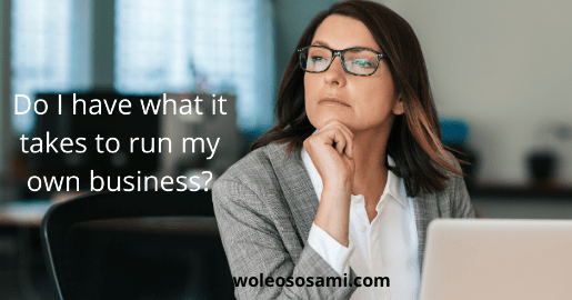 Do I have what it takes to run a business?