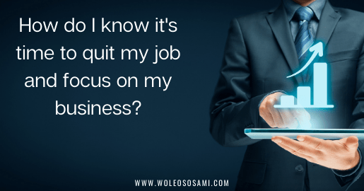 When to quit my job, starting your own business.
