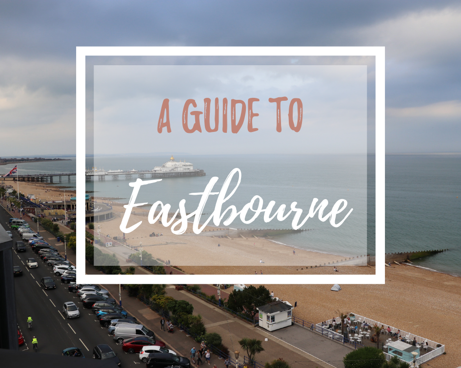 A Guide to Eastbourne