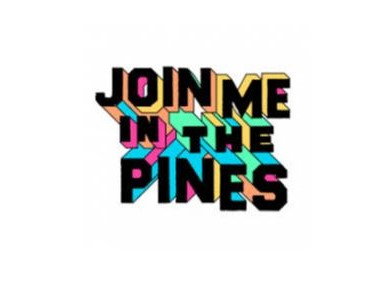 Join Me in the Pines