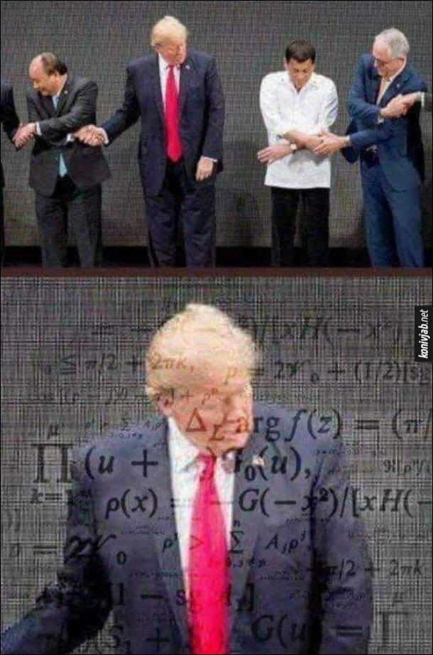 Мем про Трампа. Дональд Трамп під час Саміту Асоціації держав Південно-Східної Азії не зміг скласти навхрест руки, щоб сфотографувати спільне рукостискання з лідерами країн. Трамп задумався, в голові пропливають різні формули з вищої математики