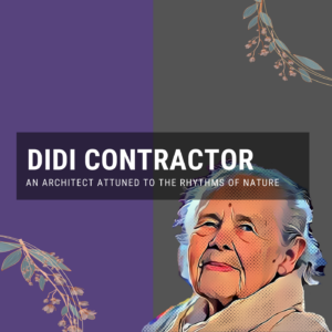Didi Contractor: An Architect Attuned to the Rhythms of Nature