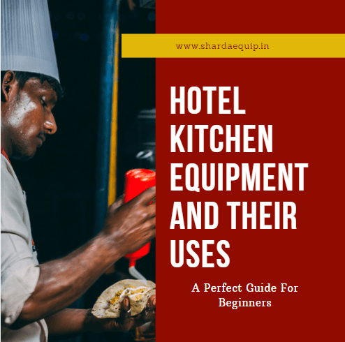 hotel kitchen equipment & their uses