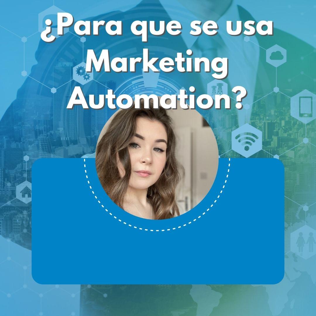 ¿Para que se usa Marketing Automation?