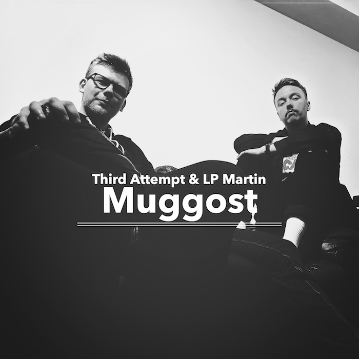Ear To The Ground: Third Attempt & LP Martin – Muggost
