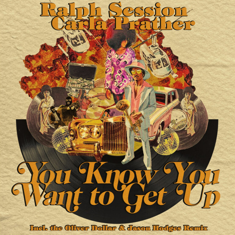Ear To The Ground: Ralph Session ft Carla Prather – You Know You Want To Get Up