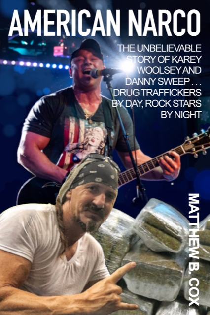 AMERICAN NARCO: The Unbelievable Story of Karey Woolsey and Danny