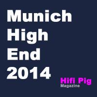 Munich High-End 2014 Hifi Pig Coverage