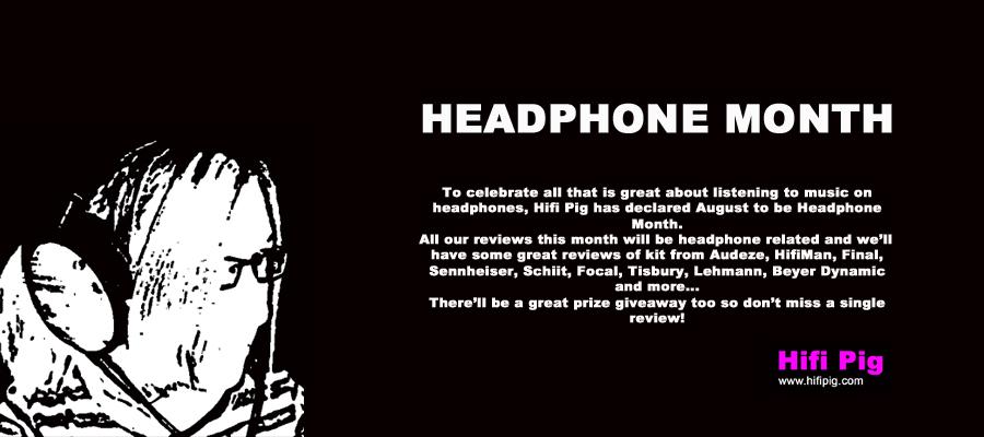 Headphone Month At Hifi Pig