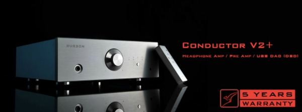 Burson Announce Conductor V2 USB DAC, 8 Watt Head Amp/Preamp