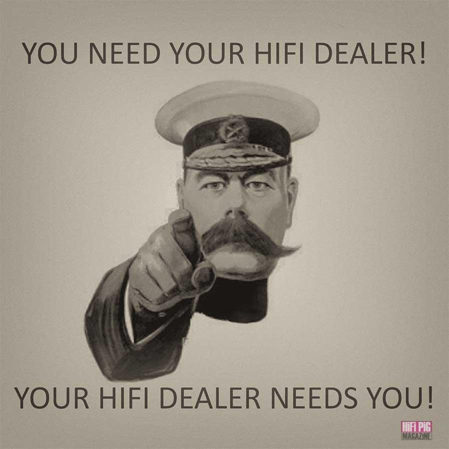Your Hifi Dealer Needs You