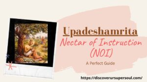 Why Upadeshamrita is a perfect guide for all devotees?