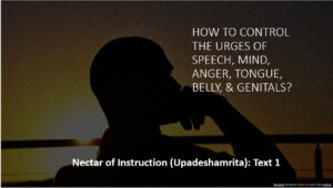 How to control the urges of speech, mind, anger, tongue, belly, & genitals?