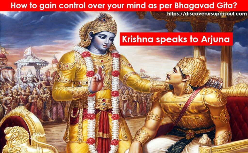 Control the mind as per Bhagavad Gita