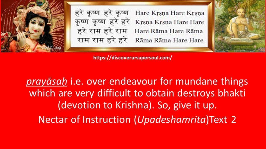 How prayāsaḥ destroys bhakti i.e. devotion to Krishna?